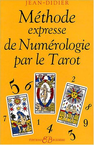 MÉTHODE EXPRESS DE NUMÉROLOGIE PAR LE TAROT: JEAN-DIDIER