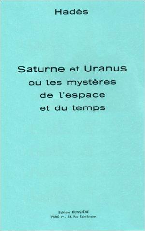 9782850900488: Saturne et Uranus ou les mystères de l'espace et du temps