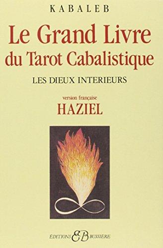 9782850900693: Le grand livre du tarot cabalistique : Les dieux int�rieurs (French Edition)