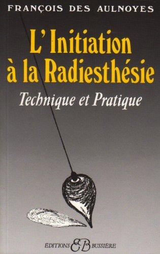 9782850900723: Initiation a la radiesthesie (French Edition)