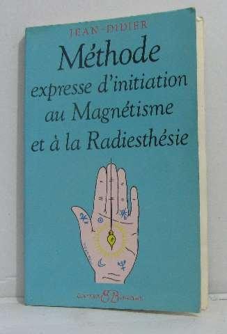 9782850900914: Méthode expresse d'initiation au magnétisme et à la radiesthésie