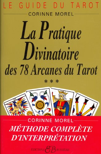 9782850900976: La pratique divinatoire des 78 arcanes du tarot