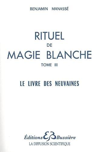9782850901058: Rituel de magie blanche, tome 3 : Le livre des neuvaines (French Edition)