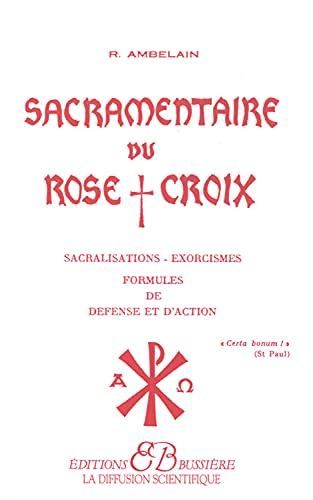 SACRAMENTAIRE DU ROSE CROIX: AMBELAIN ROBERT
