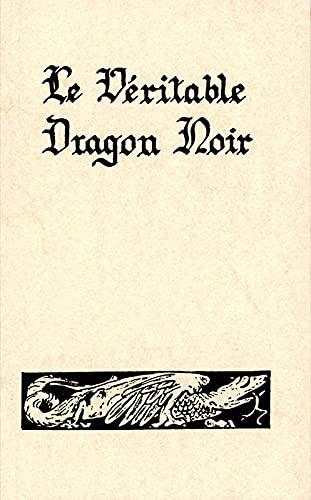 9782850901348: Le Veritable Dragon noir : Les Forces infernales soumises a l'homme (French Edition)