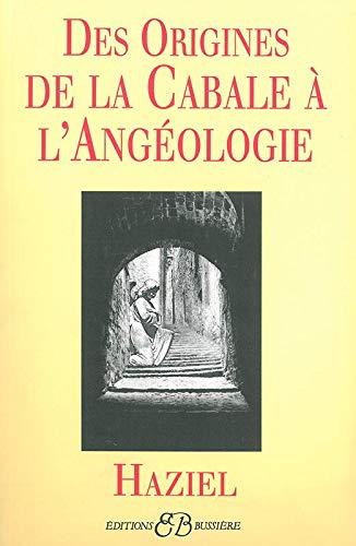 DES ORIGINES DE LA CABALE A L ANGEOLOGIE: HAZIEL