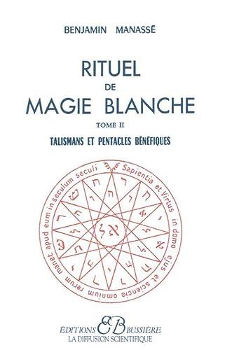 Rituel de magie blanche : Tome 2: Benjamin Manasse