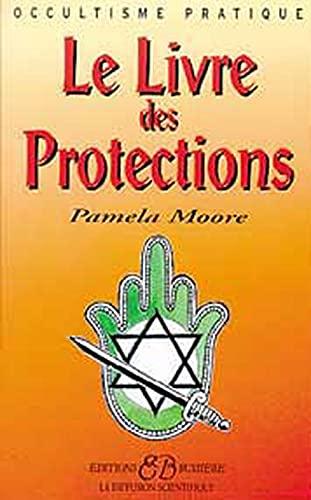 LIVRE DES PROTECTIONS (LE): MOORE PAMELA