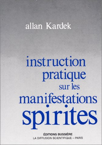 9782850901782: Instruction pratique sur les manifestations spirites