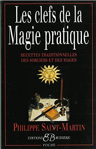 CLEFS DE LA MAGIE PRATIQUE -LES-: SAINT MARTIN PH DE