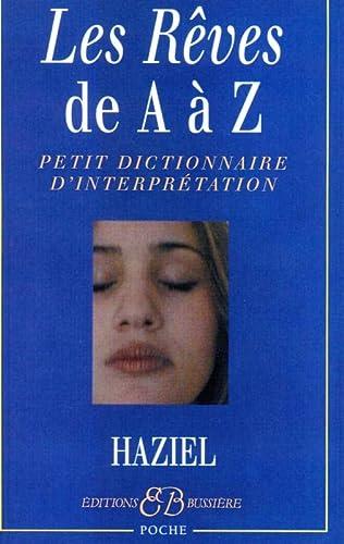 REVES DE A A Z -LES- PETIT DICTIONNAIRE: HAZIEL