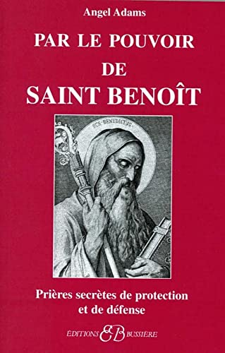 PAR LE POUVOIR DE SAINT BENOIT: ADAMS ANGEL