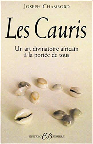 CAURIS -LES- UN ART DIVINATOIRE A LA POR: CHAMBORD JOSEPH