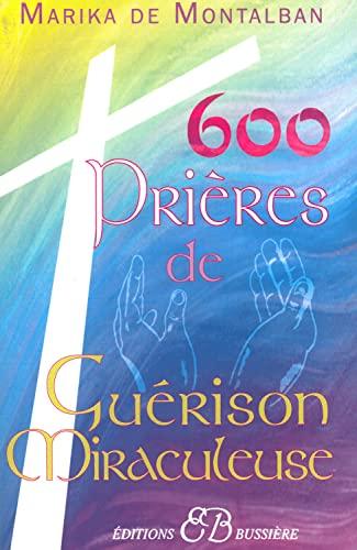 9782850902598: 600 Prieres de guerison miraculeuse (French Edition)
