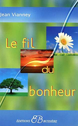 FIL DU BONHEUR (LE): VIANNEY JEAN