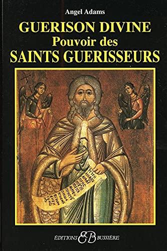 9782850903137: Guerison divine : Pouvoir des saints guerisseurs (French Edition)