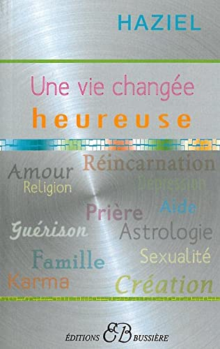 9782850903380: Une vie changee heureuse (French Edition)