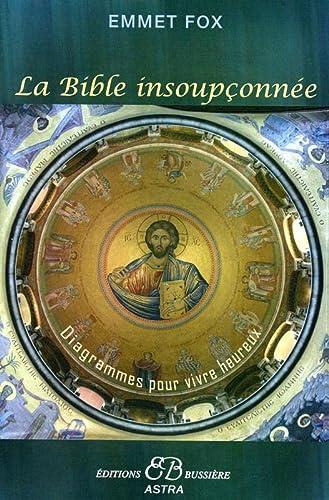 9782850903397: La Bible insoupconnee - Diagrammes pour vivre heureux (French Edition)