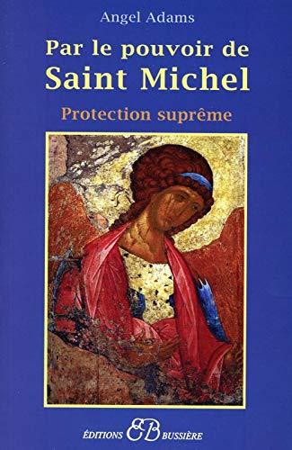 PAR LE POUVOIR DE SAINT-MICHEL: ADAMS ANGEL