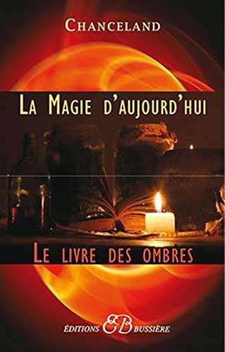 MAGIE D'AUJOURD' HUI (LA): CHANCELAND