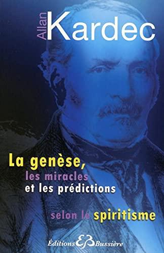 La genese, les miracles et les predictions: Allan Kardec