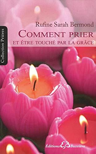 9782850903991: Comment Prier : Pour Transformer Merveilleusement votre Vie (French Edition)