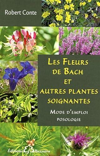FLEURS DE BACH ET AUTRES PLANTES SOIGNANTES (LES): CONTE ROBERT
