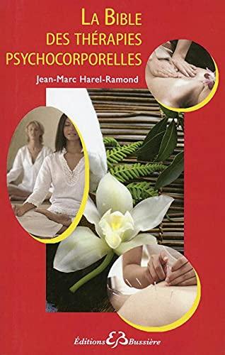 BIBLE DES THERAPIES PSYCHOCORPORELLES: HAREL RAMOND J M