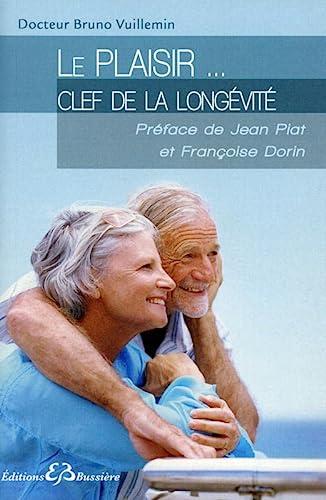9782850904288: Le plaisir... clef de la long�vit�
