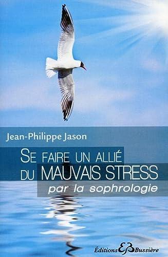 SE FAIRE UN ALLIE DU MAUVAIS STRESS: JASON JEAN PHILIPPE