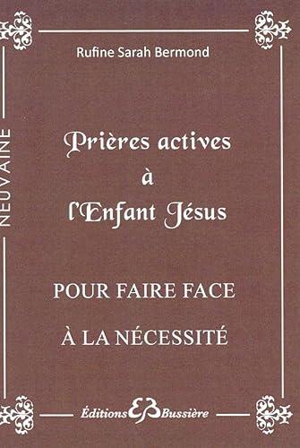 PRIÈRES ACTIVES À L'ENFANT JÉSUS : POUR FAIRE FACE À LA NÉ...