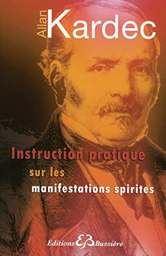 9782850904530: Instructions pratiques sur les manifestations spirites (French Edition)