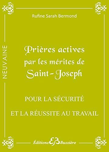 9782850905049: Pri�res actives par les m�rites de Saint Joseph - Pour la s�curit� et la r�ussite au travail