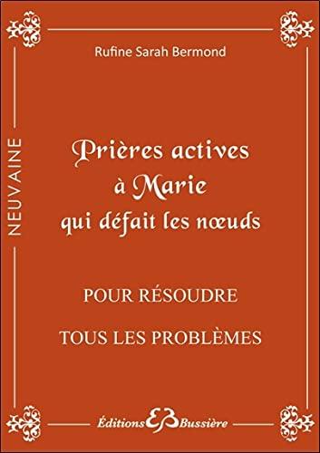 PRIÈRES ACTIVES À MARIE QUI DÉFAIT LES NOEUDS POUR RÉSOUDRE TOUS LES ...