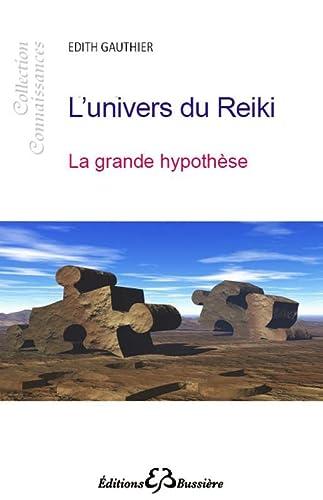 UNIVERS DU REIKI -L- LA GRANDE HYPOTHESE: GAUTHIER EDITH