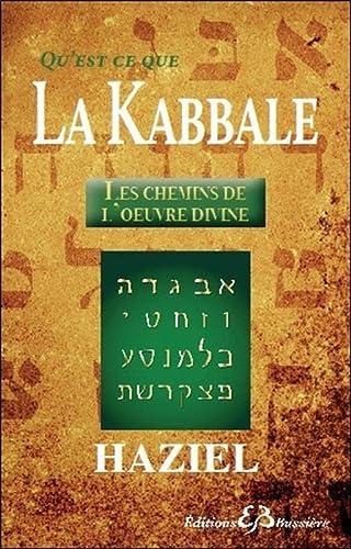 QU'EST-CE QUE LA KABBALE : LES CHEMINS DE L'OEUVRE DIVINE: HAZIEL