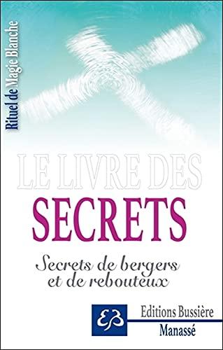 9782850906688: Le livre des secrets - Secrets de bergers et de rebouteux