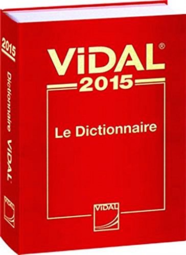 9782850912054: Vidal 2015 : Le Dictionnaire (French PDR-Physician's Desk Reference) (French Edition)