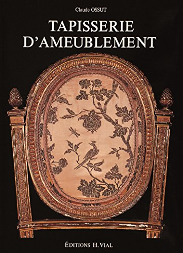 tapisserie d 39 ameublement par claude ossut editions vial 9782851010070 couverture rigide