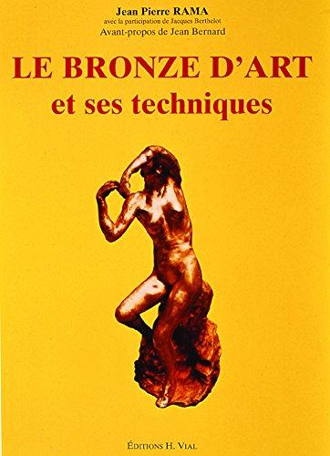 LE BRONZE D'ART ET SES TECHNIQUES: JEAN-PIERRE RAMA