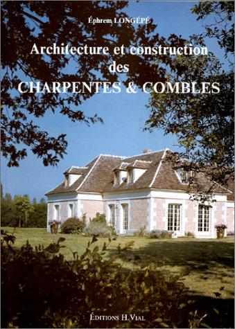 9782851010209: Architecture et construction des charpentes & combles