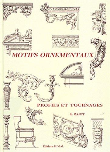 Motifs ornementaux. Profils et tournages: Bajot, E. (Edouard)