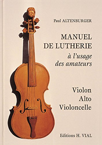 MANUEL DE LUTHERIE A L'USAGE DES AMATEURS: ALTENBURGER PAUL
