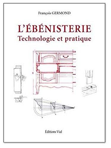 EBENISTERIE -L- TECHNOLOGIE ET PRATIQUE: GERMOND FRANCOIS
