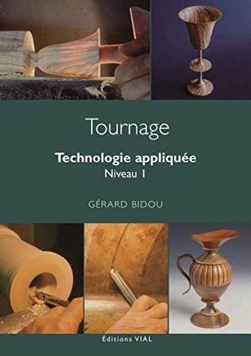 9782851011015: Tournage : Technologie appliquée, Niveau 1