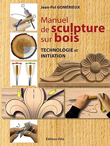 9782851011435: Manuel de sculpture sur bois : Technologie et initiation