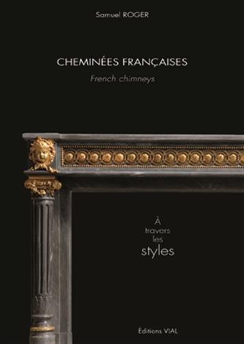 9782851011626: CHEMINEES FRANÇAISES: A TRAVERS LES STYLES
