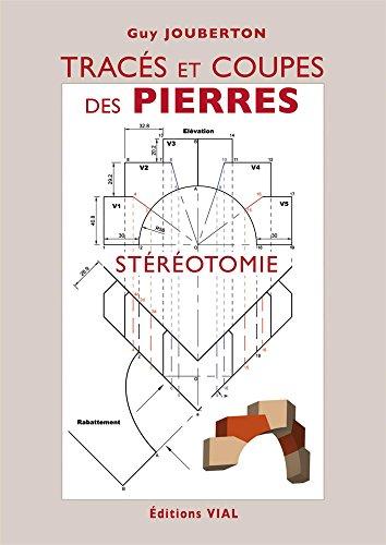 9782851011695: Traces et Coupes des Pierre. Stereotomie