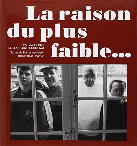 La raison du plus faible... (French Edition): Emmanuel Hirsch, H�l�ne Bost-Hourticq, Jean-Louis ...