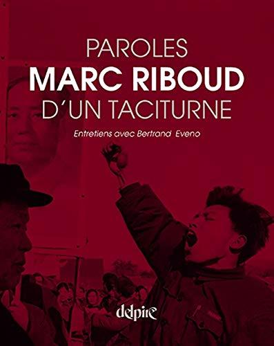 PAROLES D UN TACITURNE: RIBOUD MARC
